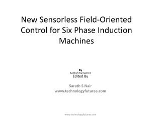 New  Sensorless  Field-Oriented Control for Six Phase Induction Machines
