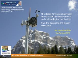 Department for Aeronautical Meteorology Experimentations Vigna di Valle - ITALY