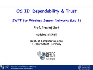 OS II: Dependability & Trust  SWFT for Wireless Sensor Networks (Lec 2)