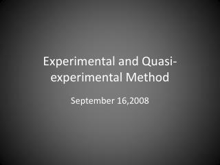 Experimental and Quasi-experimental Method