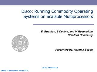 Disco: Running Commodity Operating Systems on Scalable Multiprocessors