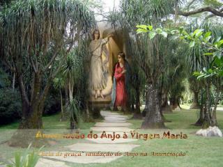 """Anunciação do Anjo à Virgem Maria """"Cheia de graça"""" saudação do Anjo na Anunciação"""""""