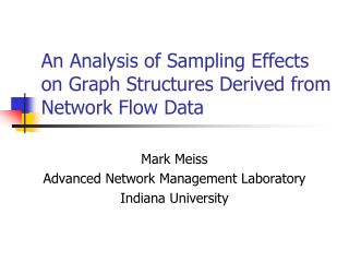 An Analysis of Sampling Effects on Graph Structures Derived from Network Flow Data