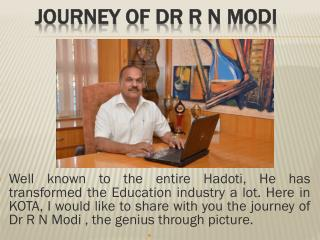 Journey of Dr R N  Modi