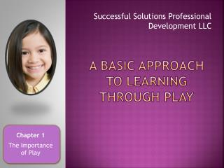 A Basic Approach to Learning through Play