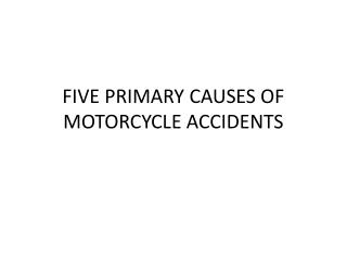 Five primary causes of motorcycle accidents