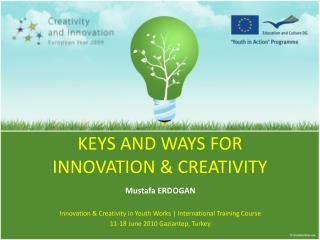 KEYS AND WAYS FOR INNOVATION & CREATIVITY