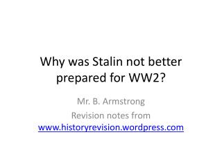 Why was Stalin not  better prepared for WW2?