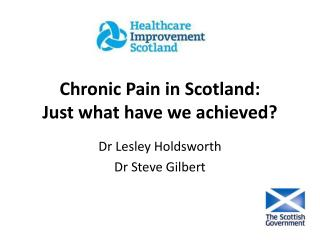 Chronic Pain in Scotland:  Just what have we achieved?