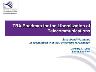 TRA Roadmap for the Liberalization of Telecommunications