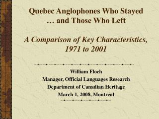 Quebec Anglophones Who Stayed    and Those Who Left  A Comparison of Key Characteristics,  1971 to 2001