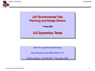 LAT Environmental Test Planning and Design Review 3-4 May 2005 2.0 Dynamics Tests