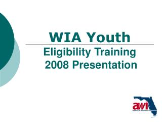 WIA Youth Eligibility Training  2008 Presentation