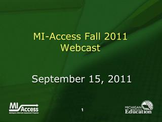 MI-Access Fall 2011 Webcast