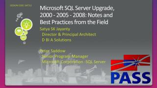 Microsoft SQL Server Upgrade, 2000 - 2005 - 2008: Notes and Best Practices from the Field