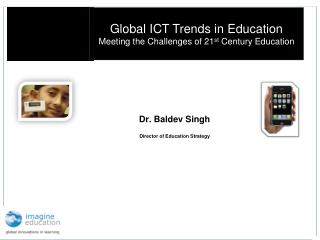 Dr. Baldev Singh Director of Education Strategy