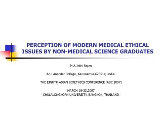 PERCEPTION OF MODERN MEDICAL ETHICAL ISSUES BY NON-MEDICAL SCIENCE GRADUATES