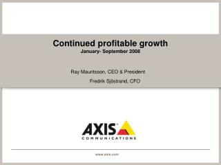 Continued profitable growth January- September 2008