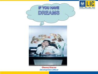 IF YOU HAVE  DREAMS