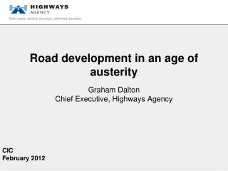 Road development in an age of austerity