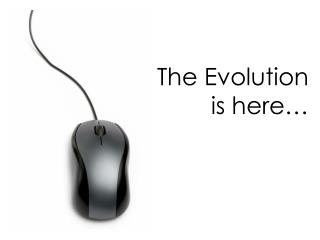 The Evolution  is here…