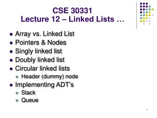 CSE 30331 Lecture 12 – Linked Lists …