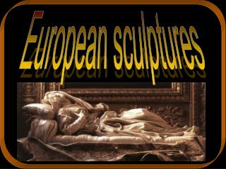 European sculptures