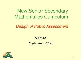 New Senior Secondary Mathematics Curriculum   Design of Public Assessment