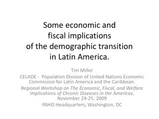 Some economic and  fiscal implications  of the demographic transition in Latin America.