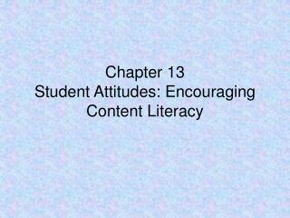Chapter 13 Student Attitudes: Encouraging Content Literacy