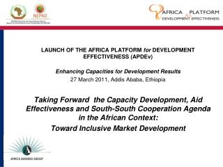 LAUNCH OF THE AFRICA PLATFORM  for  DEVELOPMENT EFFECTIVENESS (APDEv)