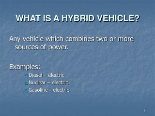 WHAT IS A HYBRID VEHICLE?