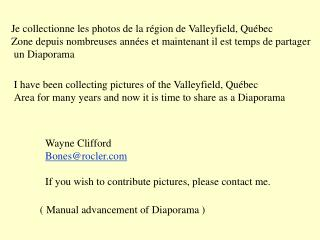 I have been collecting pictures of the Valleyfield, Québec