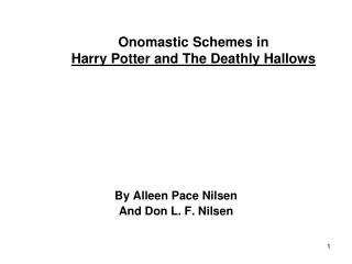 Onomastic Schemes in  Harry Potter and The Deathly Hallows