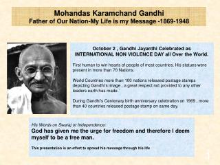 Mohandas Karamchand Gandhi Father of Our Nation-My Life is my Message -1869-1948