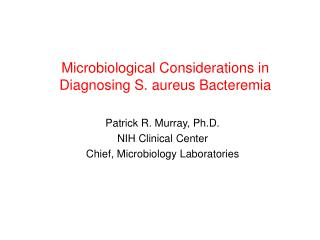 Microbiological Considerations in Diagnosing S. aureus Bacteremia