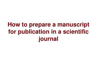 How to prepare a manuscript for publication in a scientific journal
