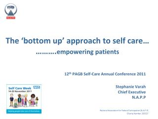 The 'bottom up' approach to self care… ………. empowering patients