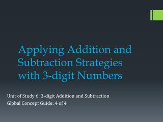 Applying  A ddition and Subtraction Strategies with 3-digit Numbers