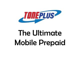 The Ultimate Mobile Prepaid