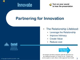 The Relationship Lifeblood: Leverage the Relationship Improve Intimacy Create Value Reduce cost