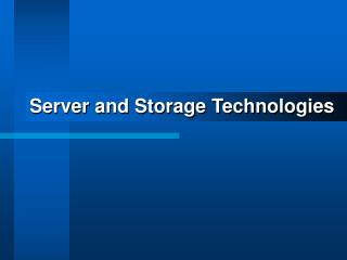 Server and Storage Technologies