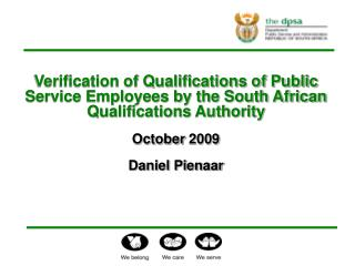 Verification of Qualifications of Public Service Employees by the South African Qualifications Authority October 2009  D