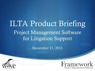 ILTA Product Briefing