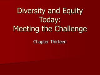 Diversity and Equity Today: Meeting the Challenge