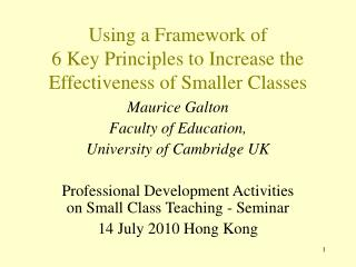 Using a Framework of 6 Key Principles to Increase the Effectiveness of Smaller Classes