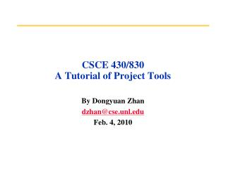 CSCE 430/830  A Tutorial of Project Tools