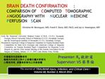 BRAIN DEATH CONFIRMATION: COMPARISON OF COMPUTED TOMOGRAPHIC ANGIOGRAPHY WITH NUCLEAR MEDICINE PERFUSION SCAN