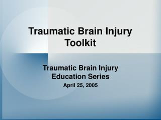 Traumatic Brain Injury Toolkit
