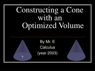 Constructing a Cone with an          Optimized Volume